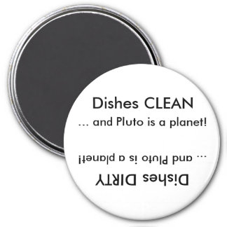 Dishes CLEAN or Dirty ... and Pluto is a planet! 7.5 Cm Round Magnet