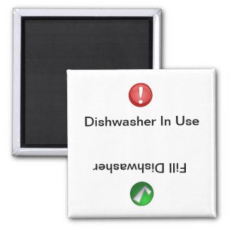 Dishwasher in Use/Fill Dishwasher Square Magnet
