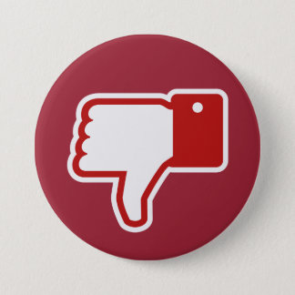 Dislike button! 7.5 cm round badge