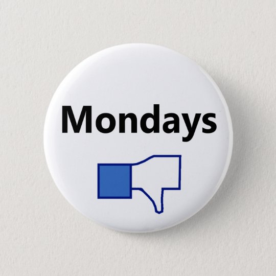 Dislike, Monday - Button (Black Text)