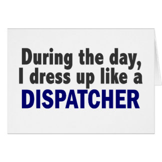 Dispatcher During The Day Cards