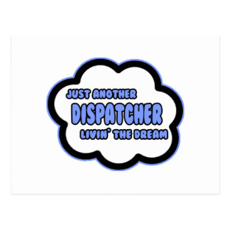 Dispatcher .. Livin' The Dream Postcard