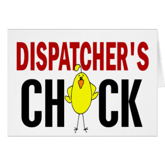 Dispatcher's Chick 1 Greeting Cards