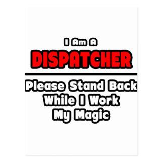Dispatcher ... Work My Magic Postcard