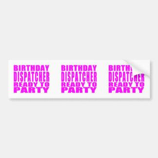 Dispatchers Pink Birthday Dispatcher Ready 2 Party Bumper Sticker