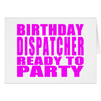 Dispatchers Pink Birthday Dispatcher Ready 2 Party Note Card
