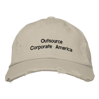 Display your displeasure with Corporate America Embroidered Hat