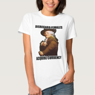 Disregard Females Acquire Currency Shirts