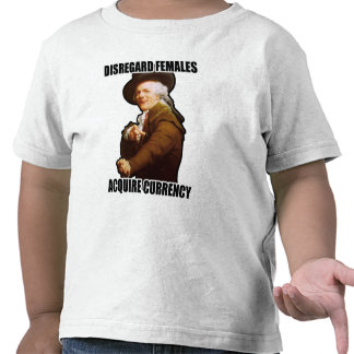 Disregard Females Acquire Currency Tee Shirt