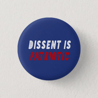 DISSENT is PATRIOTIC 3 Cm Round Badge