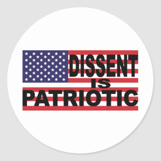 Dissent is Patriotic Round Sticker