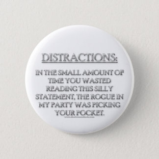 Distractions 6 Cm Round Badge