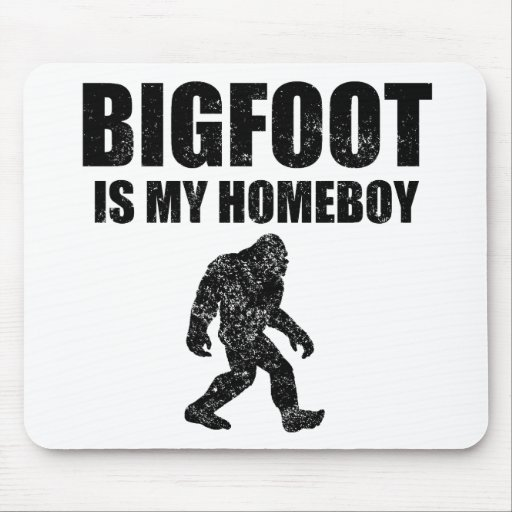 Distressed Bigfoot Is My Homeboy Mousepad