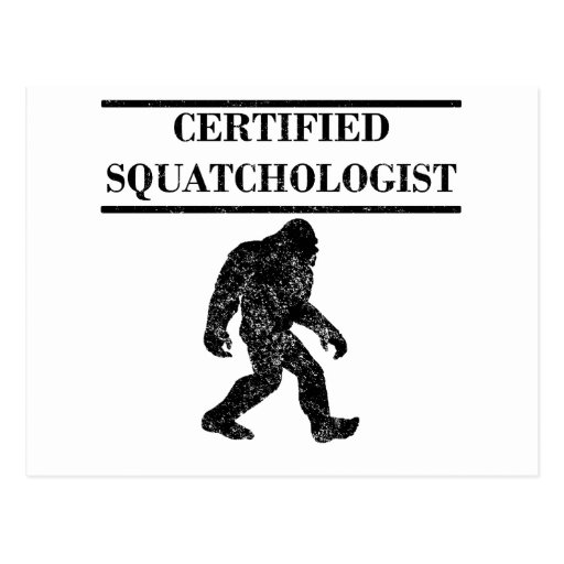 Distressed Certified Squatchologist Post Card