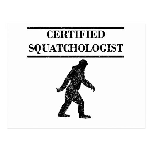 Distressed Certified Squatchologist Postcard