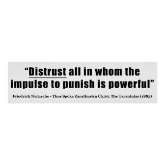 Distrust all whom impulse to punish is powerful poster
