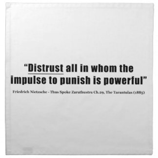 Distrust all whom impulse to punish is powerful printed napkins