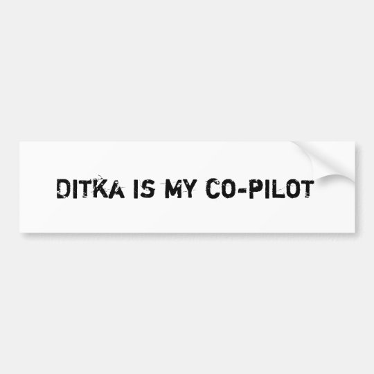 Ditka is my co-pilot bumper sticker