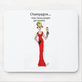 """Diva: Champagne """"How Classy People Get Wasted"""" Mouse Pad"""