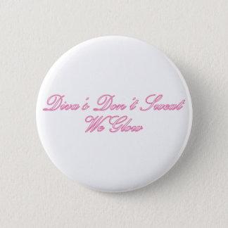 Diva's Don't Sweat 6 Cm Round Badge