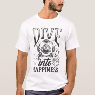Dive into happiness motivational scuba diving T-Shirt