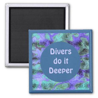 Divers do it deeper magnet