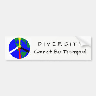Diversity Cannot Be Trumped - Bumper Sticker