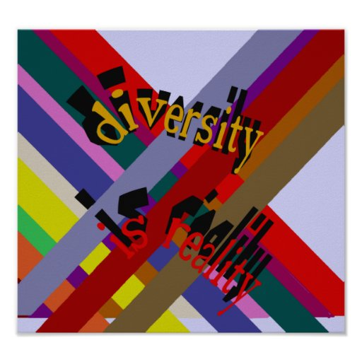 Diversity Is Reality Poster
