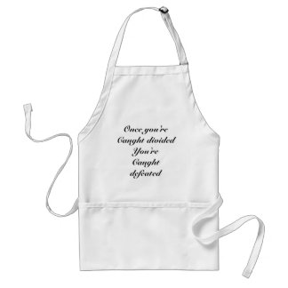 Divided and defeated standard apron