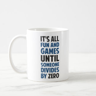 Dividing By Zero Is Not A Game Basic White Mug