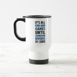 Dividing By Zero Is Not A Game 15 Oz Stainless Steel Travel Mug