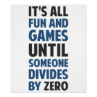 Dividing By Zero Is Not A Game Poster