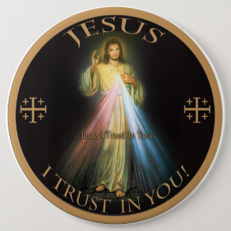 DIVINE MERCY, JESUS I TRUST IN YOU. 6 CM ROUND BADGE