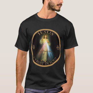 DIVINE MERCY, JESUS I TRUST IN YOU. T-Shirt