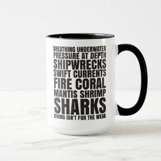 Diving Isn't For the Weak Mug