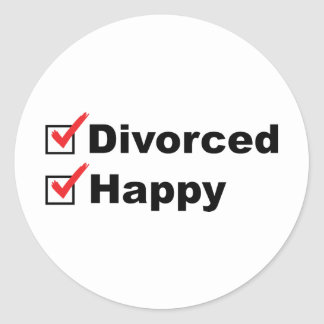 Divorced And Happy Classic Round Sticker