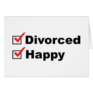 Divorced And Happy Greeting Card