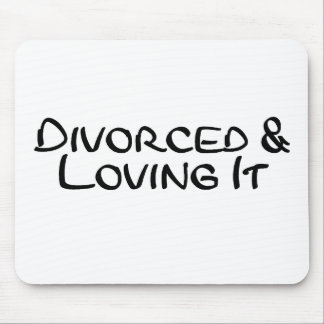 Divorced and Loving It Mouse Mat
