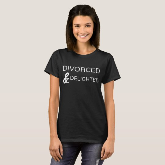 Divorced & Delighted Happy Single Relationship T-Shirt