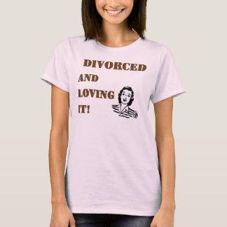 Divorced Loving it T-Shirt