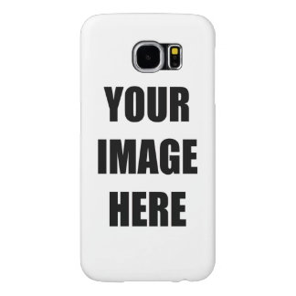 DIY, Add Your Own Image, Your Image here Samsung Galaxy S6 Cases