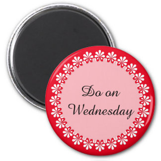 DIY - Add your own text or sign: example weekday Magnet