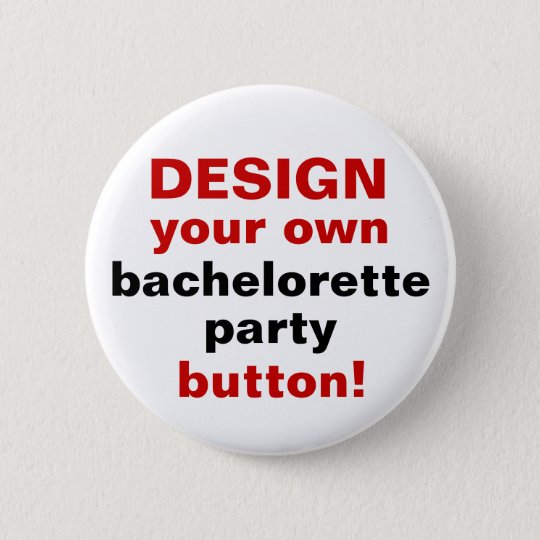 DIY Design Your Own Bachelorette Party Button Pin