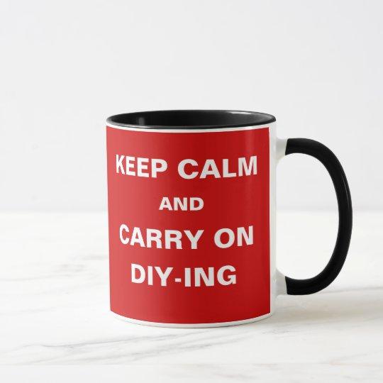 DIY Handyman Joke Keep Calm Carry On DIY-ING Mug