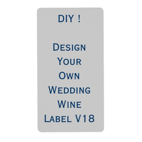 DIY Wedding Wine Label Design Your Own Version 18 Shipping Label