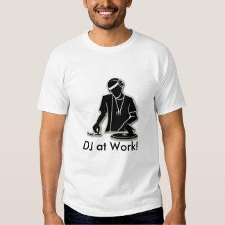 DJ at Work! Shirt
