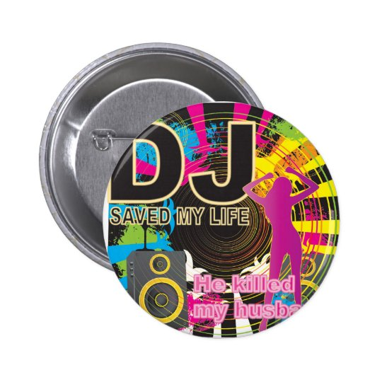 DJ saved my life 6 Cm Round Badge