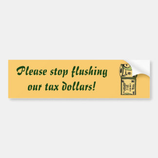 DK- Please stop flushing our tax dollars! sticker Bumper Stickers