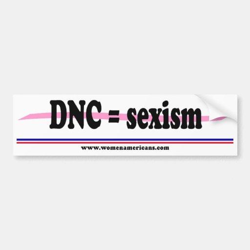 DNC = sexism Bumper Stickers