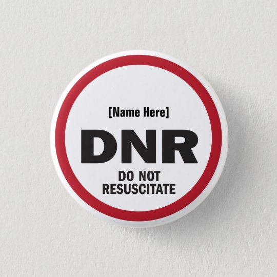 DNR Do Not Resuscitate 3 Cm Round Badge